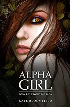 Alpha Girl (The Wolfling Saga Book 1) by [Kate Bloomfield]