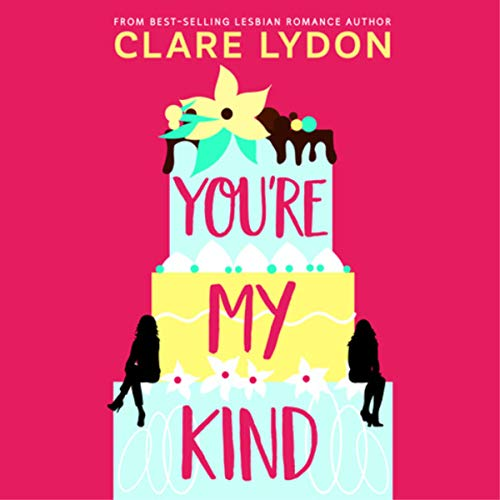 You're My Kind Audiobook By Clare Lydon cover art