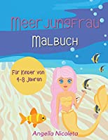 Meerjungfrau Malbuch: Fuer Kinder von 4-8 Jahren - Niedliche Meerjungfrauen