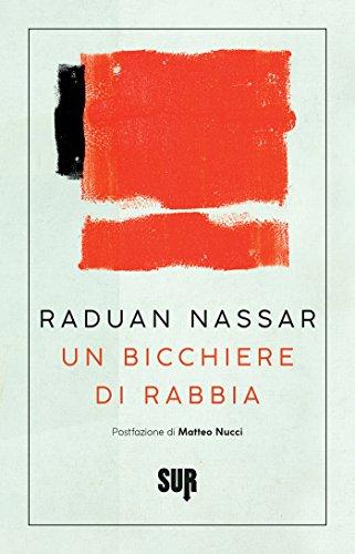 Un bicchiere di rabbia (SUR) (Italian Edition) eBook: Nassar, Raduan, Di Munno, Amina: Amazon.es: Tienda Kindle