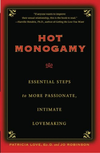 Hot Monogamy: Essential Steps to More Passionate, Intimate Lovemaking by Dr. Patricia Love (2012-06-06)