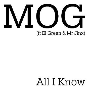 All I Know (feat. El Green & Mr Jinx)