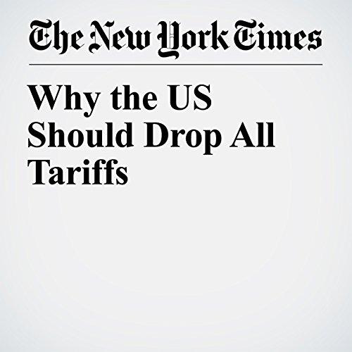 Why the US Should Drop All Tariffs copertina