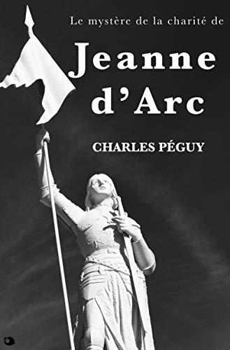 Le mystère de la charité de Jeanne d'Arc (French Edition)