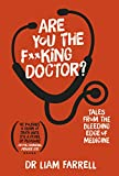 Are You the F**king Doctor?: Tales from the bleeding edge of medicine (English Edition)