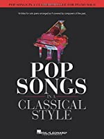 Pop Songs in a Classical Style for Piano Solo: For Piano Solo