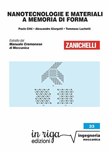 Nanotecnologie e materiali a memoria di forma: Coedizione Zanichelli - in riga (Ingegneria Vol. 133)