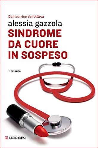 Sindrome da cuore in sospeso: La serie dell'Allieva (Alice Allevi Vol. 1068) (Italian Edition)