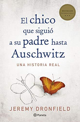 El chico que siguió a su padre hasta Auschwitz (No Ficción)