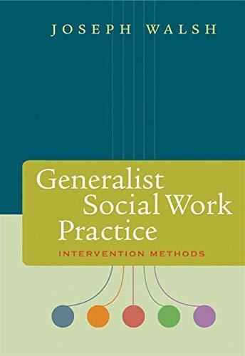 Generalist Social Work Practice: Intervention Methods (Methods / Practice of Social Work: Generalist)