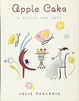 Apple Cake: A Recipe for Love