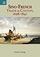 Sino-French Trade at Canton, 1698-1842