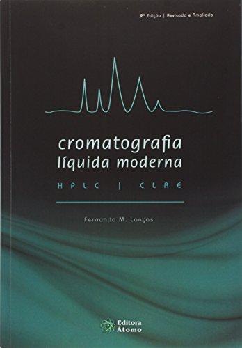 Cromatografia Líquida Moderna. HPLC - CLAE
