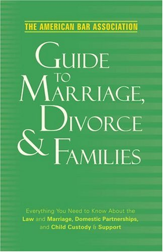American Bar Association Guide to Marriage, Divorce &...