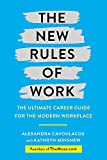 The New Rules of Work: The ultimate career guide for the modern workplace - Kathryn Minshew