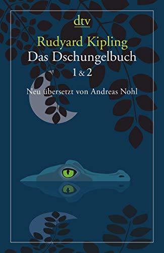 Das Dschungelbuch 1 & 2: Neu übersetzt von Andreas Nohl
