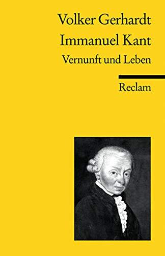 Immanuel Kant: Vernunft und Leben (Reclams Universal-Bibliothek)