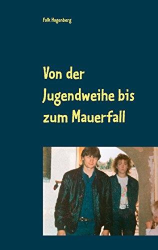 Von der Jugendweihe bis zum Mauerfall: Meine Jugend in der DDR
