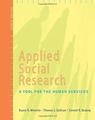 Applied Social Research: A Tool for the Human Services, 8th Edition (Research, Statistics, & Program Evaluation)
