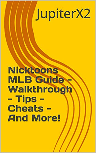 Nicktoons MLB Guide - Walkthrough - Tips - Cheats - And More! (English Edition)