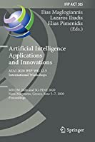 Artificial Intelligence Applications and Innovations. AIAI 2020 IFIP WG 12.5 International Workshops: MHDW 2020 and 5G-PINE 2020, Neos Marmaras, Greece, June 5–7, 2020, Proceedings (IFIP Advances in Information and Communication Technology, 585)