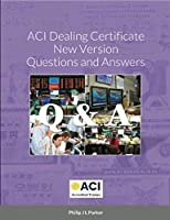 ACI Dealing Certificate New Version Questions and Answers