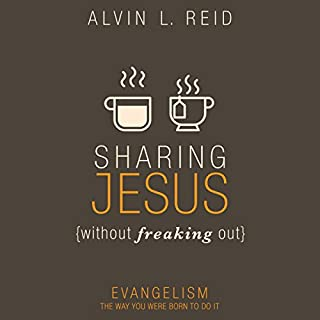 Sharing Jesus Without Freaking Out     Evangelism the Way You Were Born to Do It              By:                                                                                                                                 Alvin L. Reid                               Narrated by:                                                                                                                                 Wes Bleed                      Length: 3 hrs and 37 mins     35 ratings     Overall 4.6