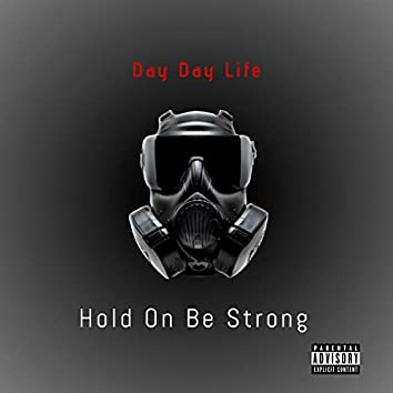 Hold On Be Strong