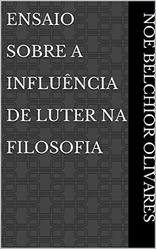 Ensaio Sobre A Influência de Luter na Filosofia