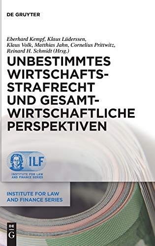Unbestimmtes Wirtschaftsstrafrecht und gesamtwirtschaftliche Perspektiven (Institute for Law and Finance Series, Band 19)