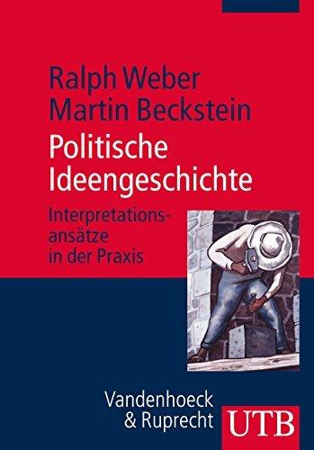 Politische Ideengeschichte: Interpretationsans??tze in der Praxis by Martin Beckstein (2014-09-27)