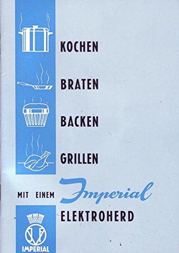 Kochen, Braten, Backen, Grillen mit einem Imperial Elektroherd