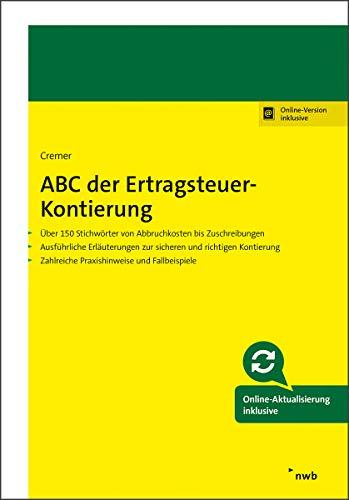 ABC der Ertragsteuer-Kontierung: Über 150 Stichwörter von Abbruchkosten bis Zuschreibungen. Ausführliche Erläuterungen zur sicheren und richtigen ... Zahlreiche Praxisbeispiele und Fallbeispiele.