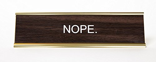 'Nope.' Engraved Office Nameplate/Plaque, 2' x 8', Brown & Gold