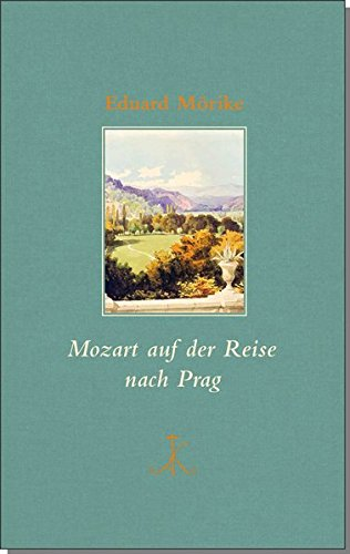 Mozart auf der Reise nach Prag (Erlesenes Lesen / Kröners Fundgrube der Weltliteratur)