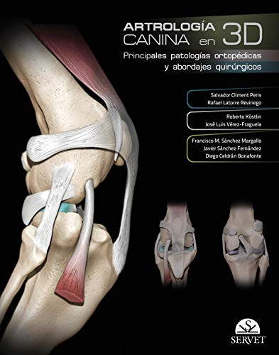 Artrología canina en 3D. Principales patologías ortopédicas y abordajes quirúrgicos