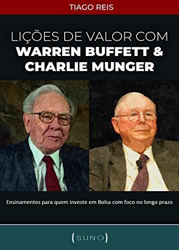 Lições de Valor com Warren Buffett & Charlie Munger: Ensinamentos para quem investe em Bolsa com foco no longo prazo (Suno Call Livro 1)