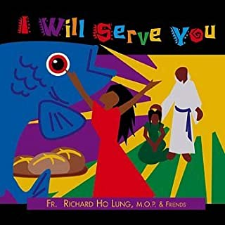 I Will Serve You (UK Import) By M.O.P. & Friends Fr. Richard Ho Lung (0001-01-01)