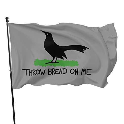 QQQQW Throw Bread On Me Outdoor Flag Home Garden Flag Banner Flag USA Flag Decorative Flag 3x5 Ft Flag