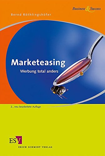 Marketeasing: Werbung total anders (Business & Success)
