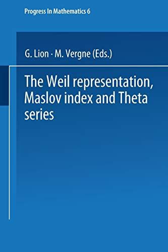 The Weil representation, Maslov index and Theta series (Progress in Mathematics, 6, Band 6)