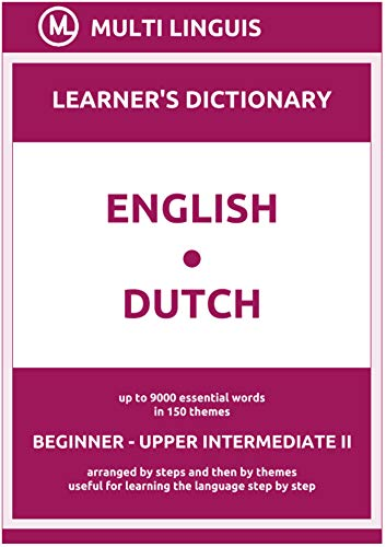 English-Dutch (the Step-Theme-Arranged Learner's Dictionary, Steps 1 - 6) (Dutch Language) (English Edition)