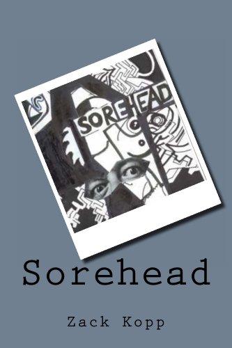 Sorehead by [Zack Kopp]
