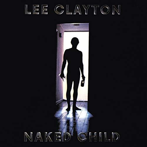 Clayton,Lee: Naked Child (Audio CD)