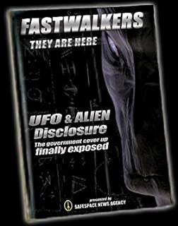FastWalkers - Brand New UFO and Alien Disclosure DVD with the World's Leading Experts and Stunning New Footage !