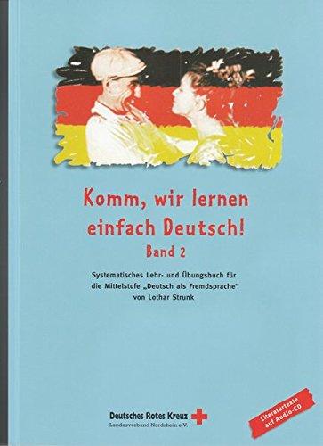 Komm, wir lernen einfach Deutsch!: Band 2