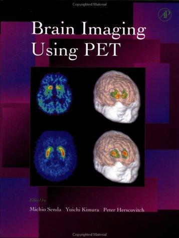 Brain Imaging using PET (Academic Press)