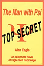 The Man With Psi: An Historical Novel of High-Tech Espionage