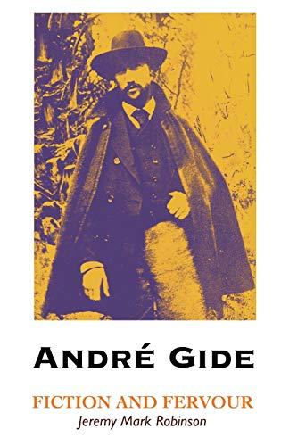 Andre Gide: Fiction and Fervour