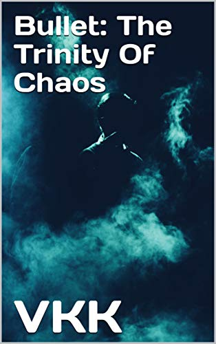 Bullet: The Trinity Of Chaos (English Edition)
